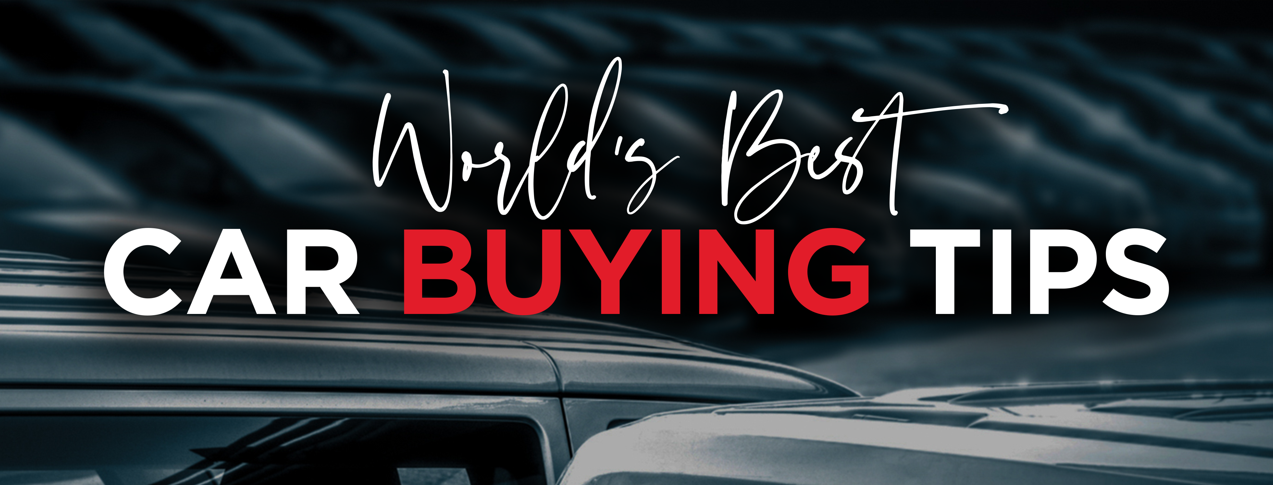 World's Best Car Buying Tips