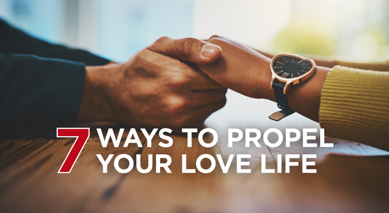 Read more about the article 7 Ways to Propel Your Love Life for Better Relationships