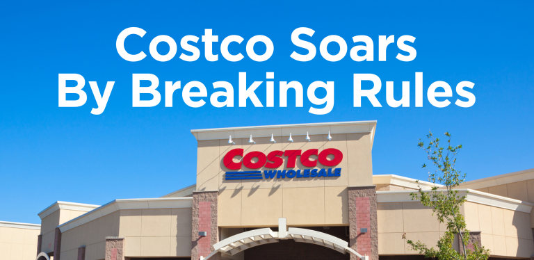 Costco Soars by Breaking Rules