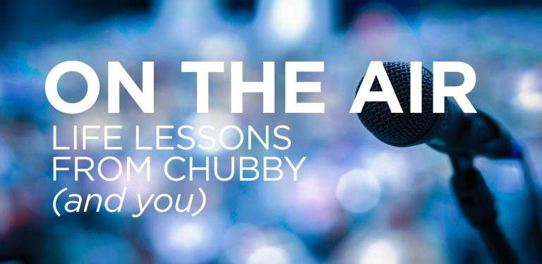 On The Air: Life Lessons From Chubby