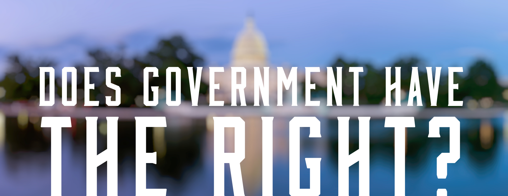 Does Government Have the Right?
