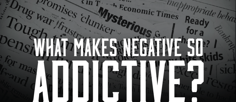What Makes Negative So Addictive