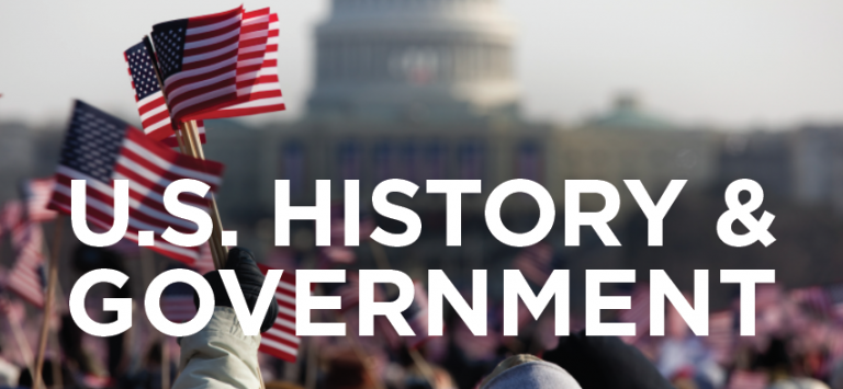 U.S. HISTORY & GOVERNMENT