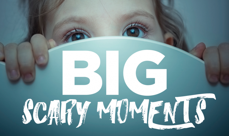 Read more about the article Big Scary Moments