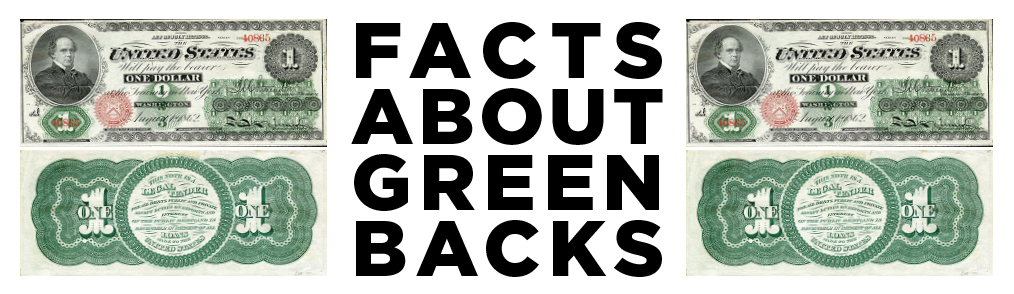 Facts About Greenbacks