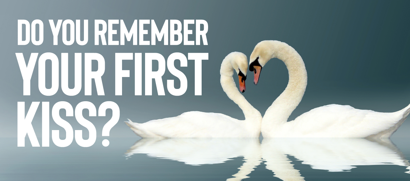 You are currently viewing Do You Remember Your First Kiss?