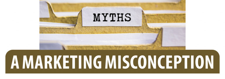 Read more about the article A MARKETING MISCONCEPTION