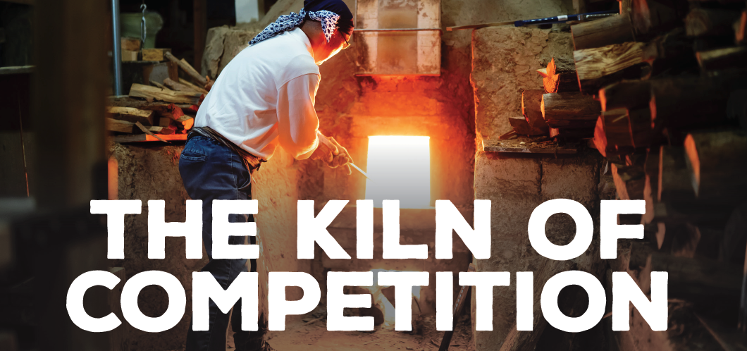 You are currently viewing The Kiln of Competition