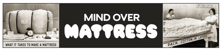 Read more about the article Mind Over Mattress